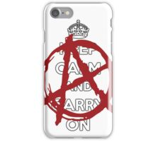Keep Calm And Carry On Anarchy iPhone Case/Skin