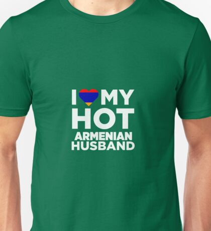 I Love My Hot Armenian Husband Unisex T-Shirt