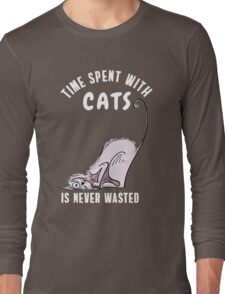 cat katze wild Cat time spent with my cat - Funny Kitty slogan TShirt Long Sleeve T-Shirt