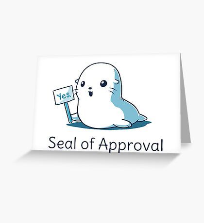 Seal Of Approval New Design Greeting Card