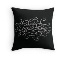 Typography on Typography Throw Pillow