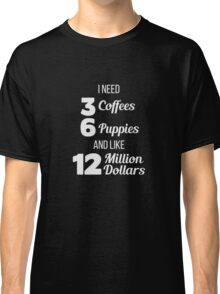 Coffee Puppies & Money Classic T-Shirt