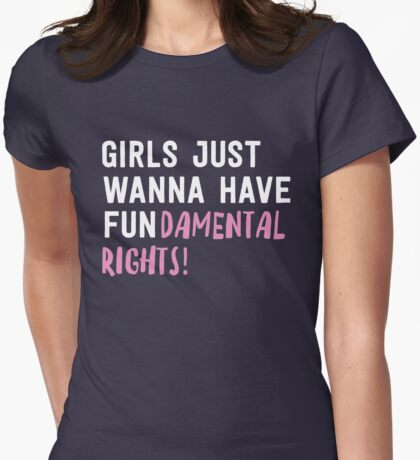 Girls just wanna have fundamental rights Womens Fitted T-Shirt