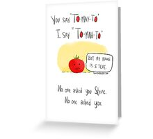 You say Tomato! Greeting Card