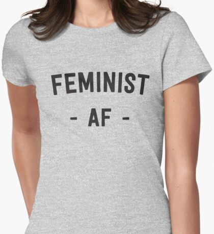 Feminist AF Womens Fitted T-Shirt