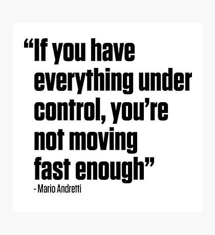Mario Andretti quote Photographic Print
