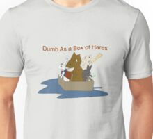 Dumb As A Box of Hares Unisex T-Shirt