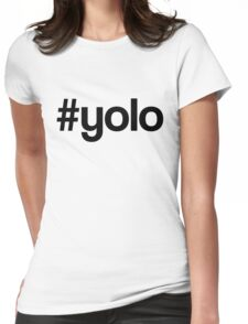 #yolo [black text] Womens Fitted T-Shirt