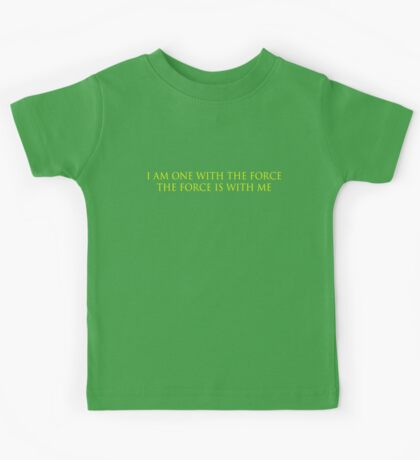 I Am One With The Force The Force Is With Me Kids Tee