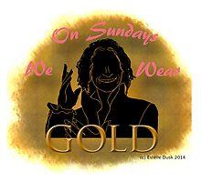 On Sundays We Wear GOLD (Pink Letters) by estelledusk