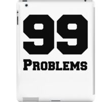 99 Problems iPad Case/Skin
