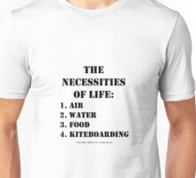 The Necessities Of Life: Kiteboarding - Black Text Unisex T-Shirt