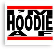 I'm Hoodie AF - black letters Canvas Print