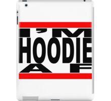 I'm Hoodie AF - black letters iPad Case/Skin