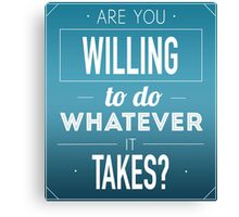 Are You Willing? Canvas Print