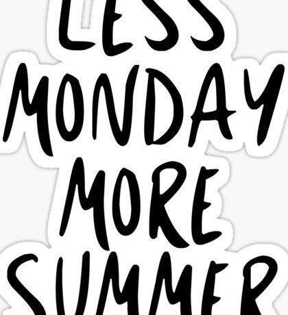 Less Monday, More Summer Sticker
