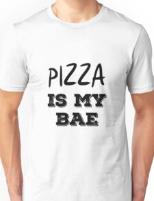 Pizza is my bae Unisex T-Shirt