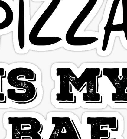 Pizza is my bae Sticker