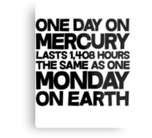 One day on mercury lasts 1,408 hours The same as one Monday on Earth Metal Print