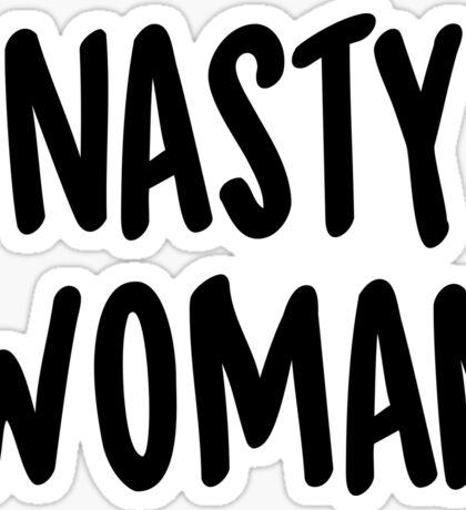 Nasty woman! Sticker