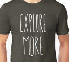 Explore More Unisex T-Shirt