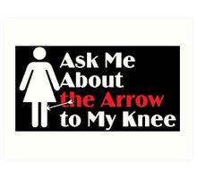 Skyrim - Ask Me About the Arrow (female) on dark Art Print