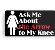 Skyrim - Ask Me About the Arrow (female) on dark Metal Print