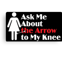 Skyrim - Ask Me About the Arrow (female) on dark Canvas Print