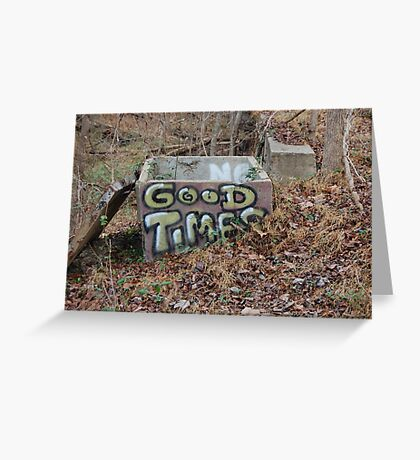 The Good Times Greeting Card
