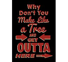 The Immortal Words of Biff Tannen Photographic Print