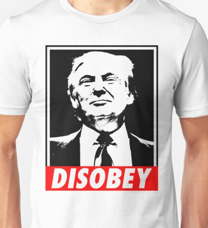 Disobey Trump Unisex T-Shirt