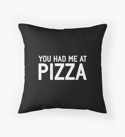 Had Me At Pizza Throw Pillow