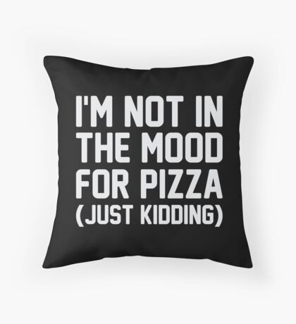 Mood for Pizza Throw Pillow