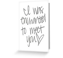Enchanted To Meet You Greeting Card