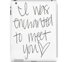 Enchanted To Meet You iPad Case/Skin