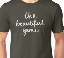Soccer: The Beautiful Game Unisex T-Shirt