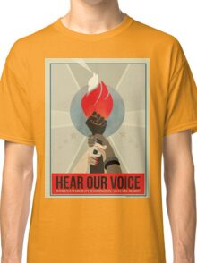 Hear Our Voice Classic T-Shirt