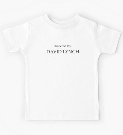 Directed By David Lynch Kids Tee