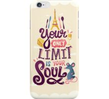 Your Only Limit Is Your Soul iPhone Case/Skin