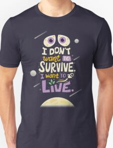 I want to live T-Shirt