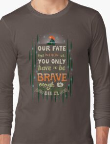 Would you change your fate? Long Sleeve T-Shirt