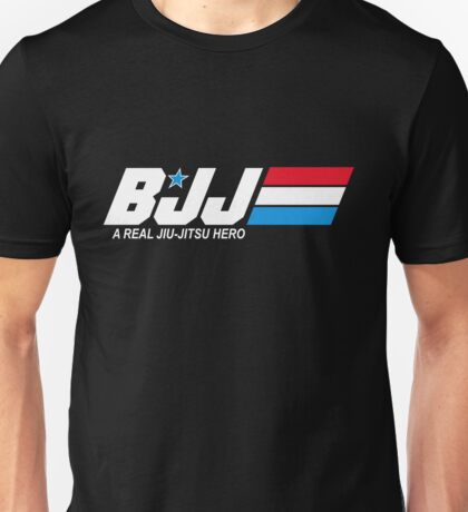 BJJ - A Real Jiu-Jitsu Hero (Brazilian Jiu-Jitsu) Unisex T-Shirt