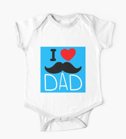 I Love Dad One Piece - Short Sleeve