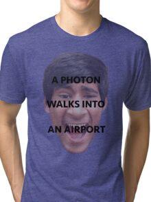 A Photon Walks Into An Airport Tri-blend T-Shirt