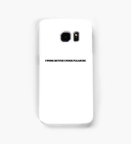 I work better under pleasure Samsung Galaxy Case/Skin