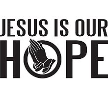Jesus is our hope Photographic Print