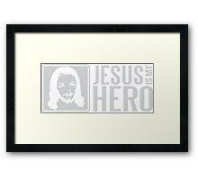 Jesus is my hero Framed Print