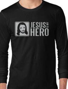 Jesus is my hero Long Sleeve T-Shirt