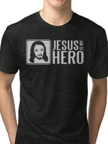 Jesus is my hero Tri-blend T-Shirt
