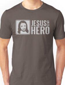 Jesus is my hero Unisex T-Shirt